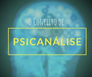o que é e o que não é psicanálise