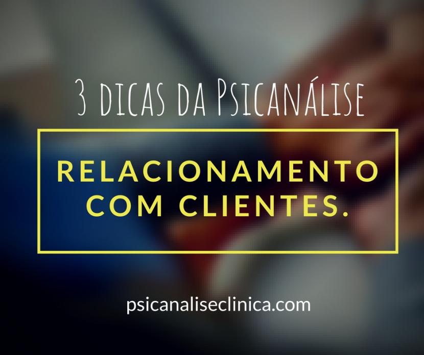 relacionamento-clientes-psicanalise