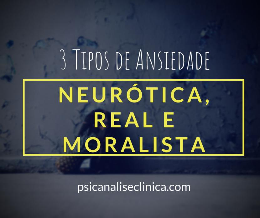 ansiedade-neurotica-real-moralista