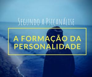 formacao-da-personalidade