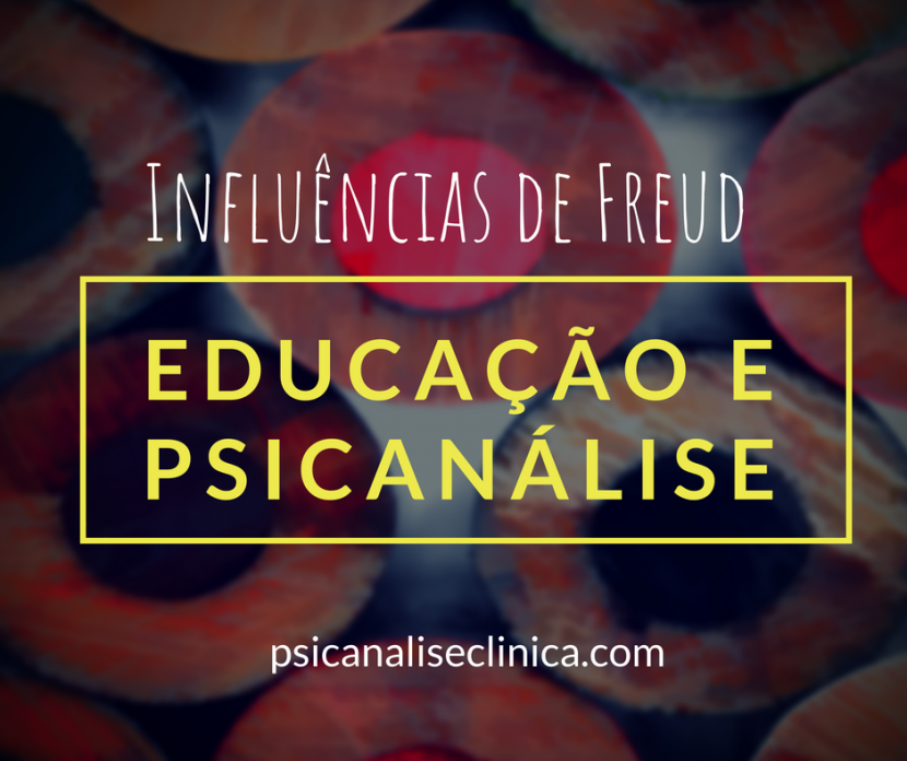 educação e psicanálise, influência de freud na pedagogia