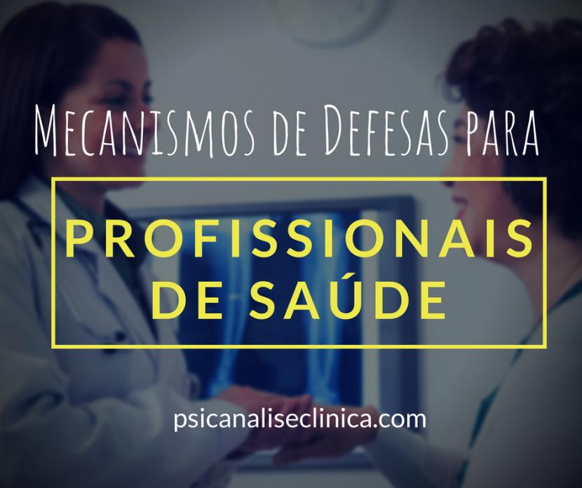 mecanismos de defesa, informações de psicanálise para profissionais da área da saúde