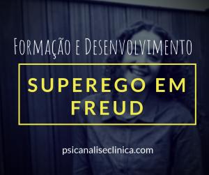 superego freud ideal do ego psicanálise