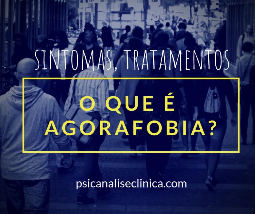 agorafobia significado, sintomas, tratamento