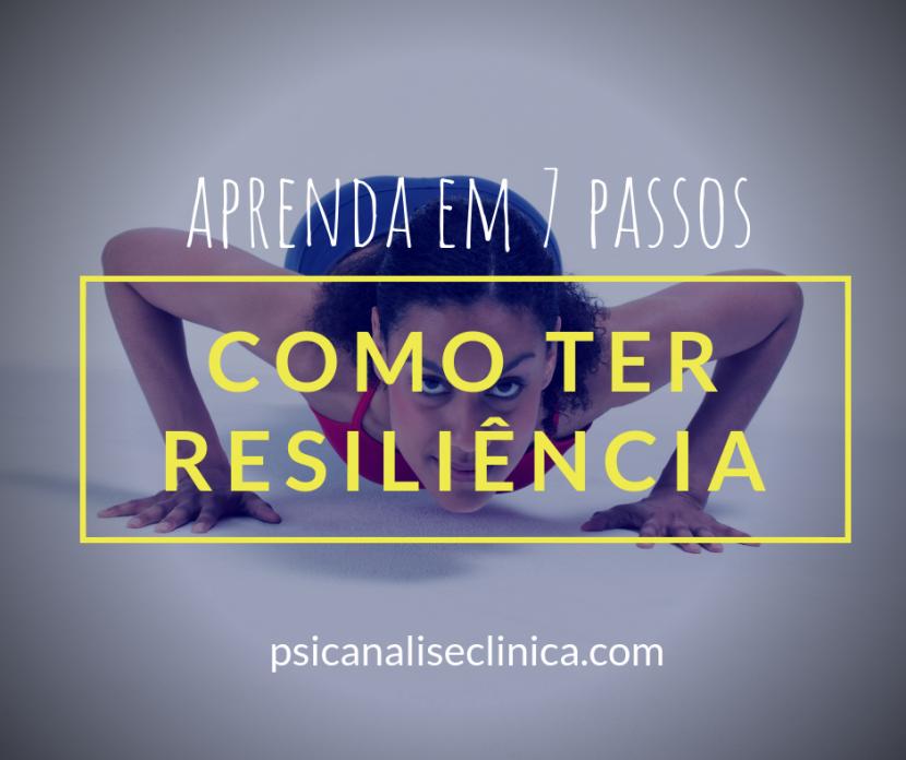 como ter resiliência ser resiliente