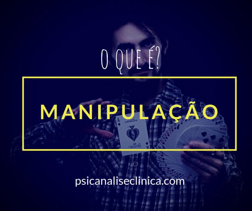 manipulação significado psicanálise o que é manipulador