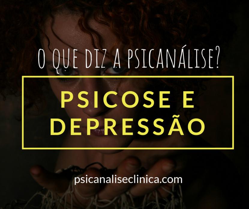 psicose depressão diferenças psicanálise