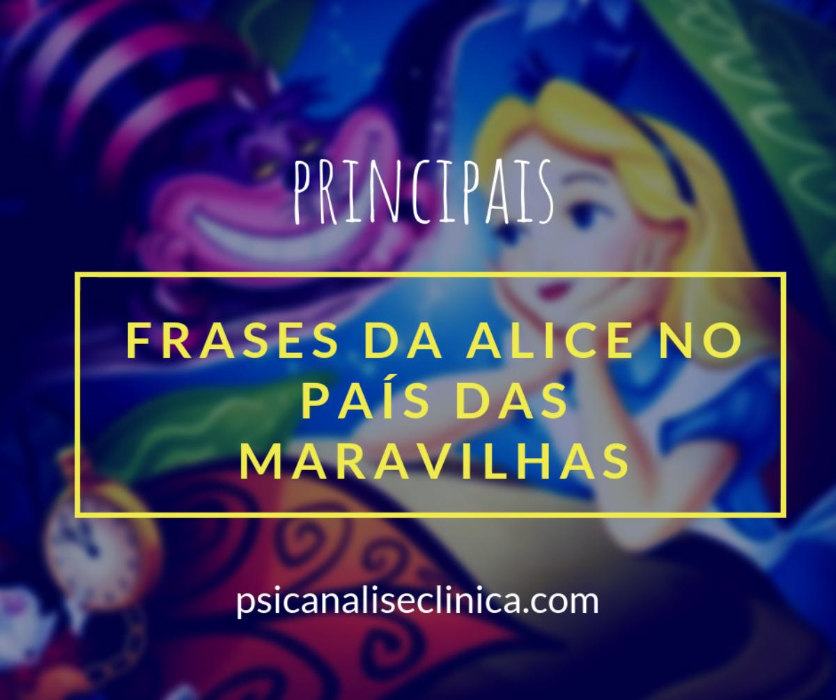Alice Nos Pais Das Maravilhas Filme Online 12 frases de alice no país das maravilhas - psicanálise clínica