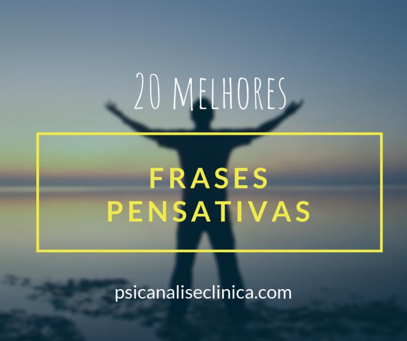 Frases Pensativas Seleção Das 20 Melhores Psicanálise Clínica