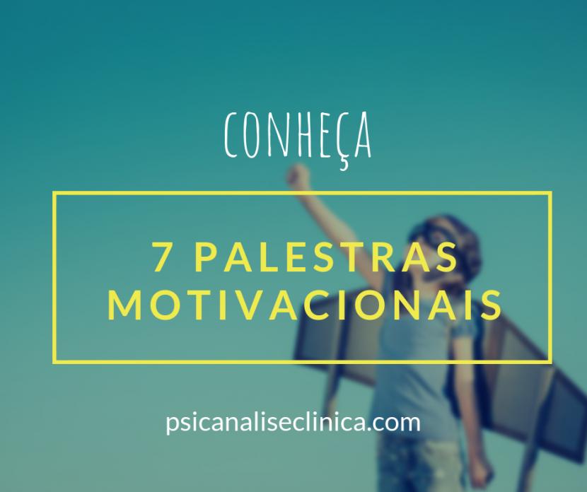 7 Palestras Motivacionais No Youtube Psicanálise Clínica