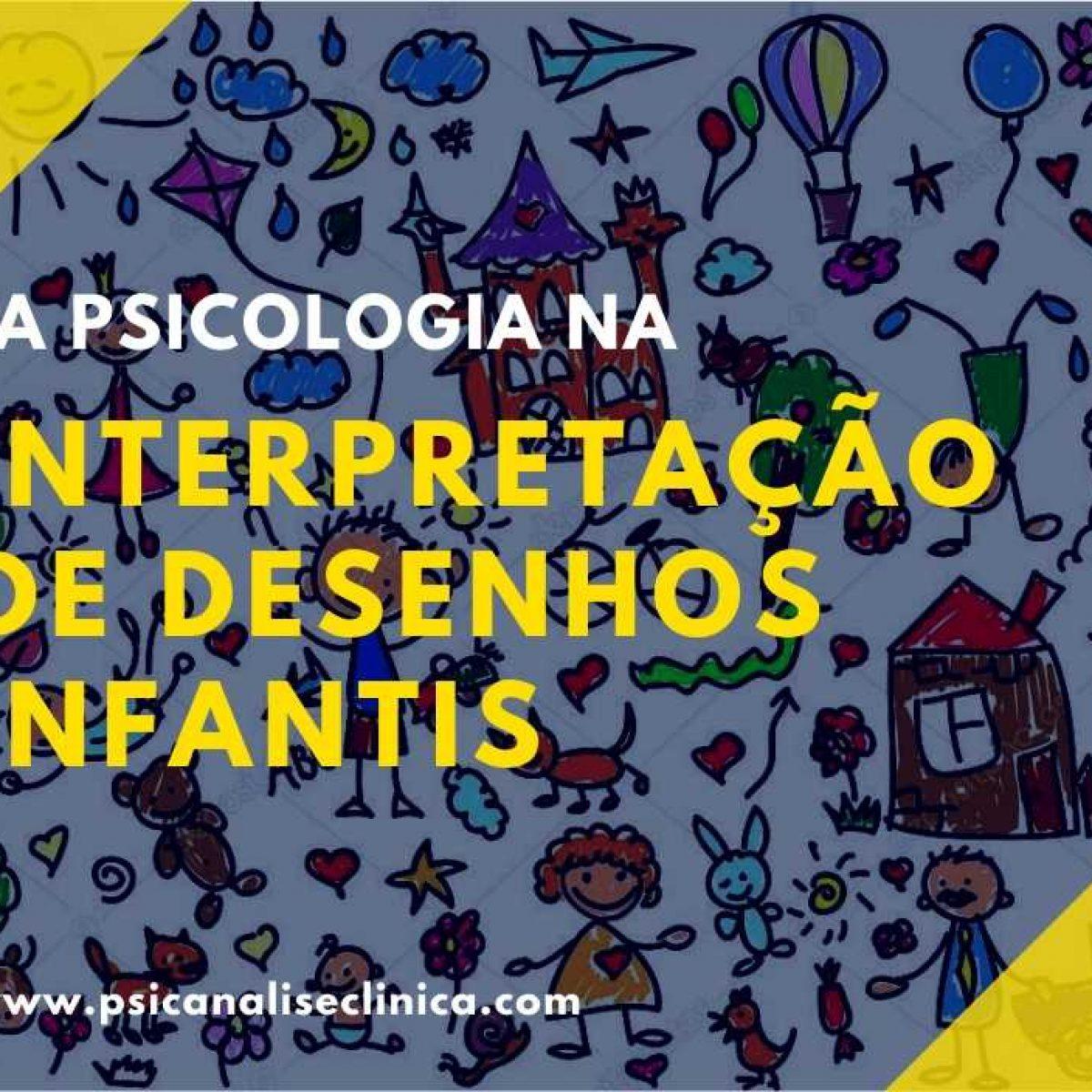 Interpretacao De Desenhos Infantis Em Psicologia Psicanalise Clinica