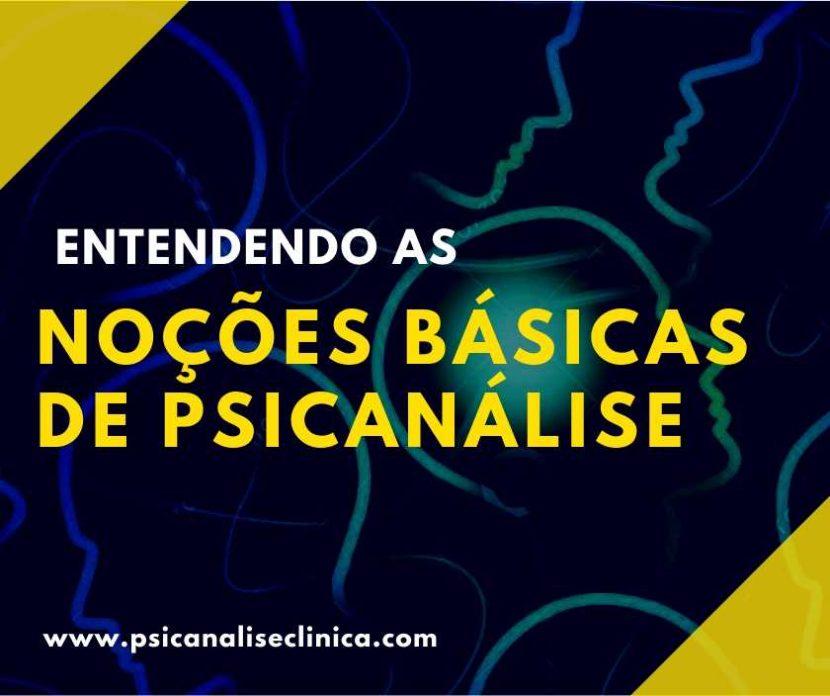 noções básicas de Psicanálise