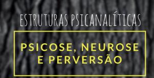psicose neurose perversão
