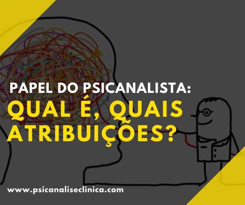 papel do psicanalista e atribuições o que é