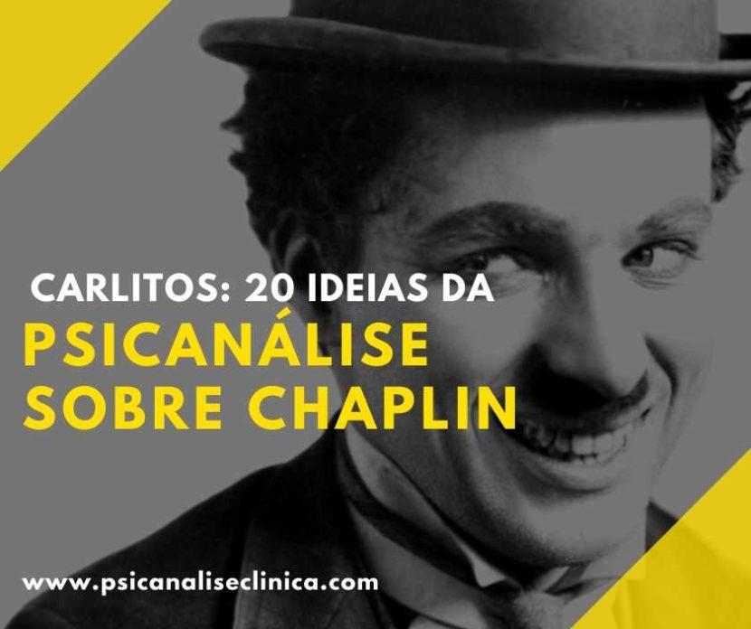 Carlitos - ideias da Psicanálise sobre Charles Chaplin
