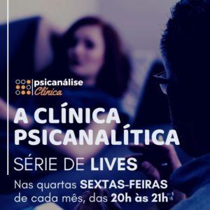 a clínica psicanalítica, lives psicanálise