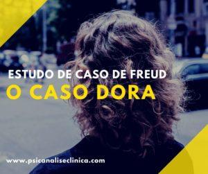 Caso Dora analisado por Freud na psicanálise