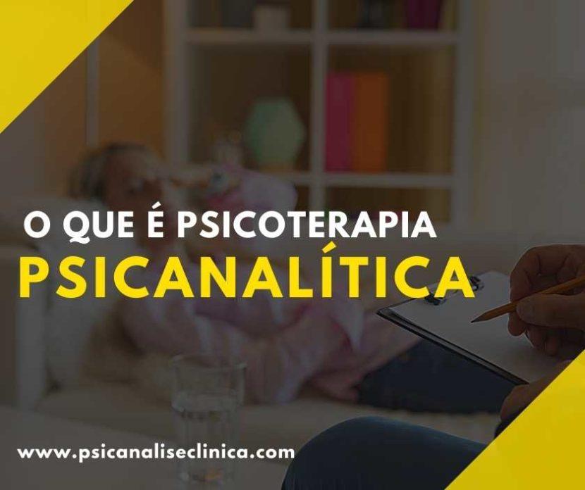 o que é Psicoterapia Psicanalítica