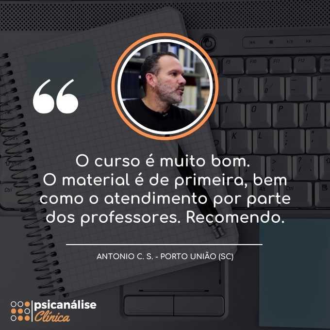 Curso Psicanálise Clínica Depoimento - Porto União Santa Catarina - Antonio
