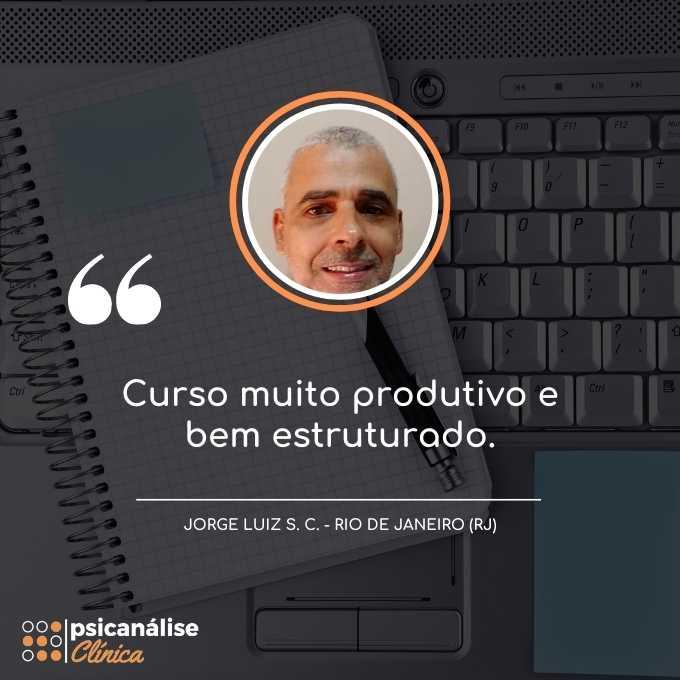 Psicanálise Clínica Depoimento Curso Online RJ - Joge Luiz