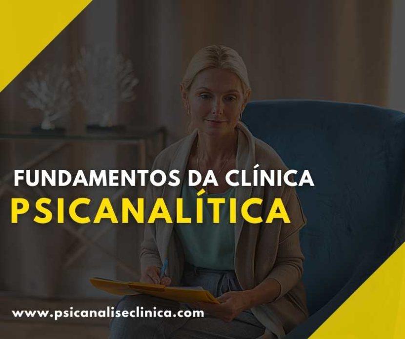 fundamentos da clínica psicanalítica resumo
