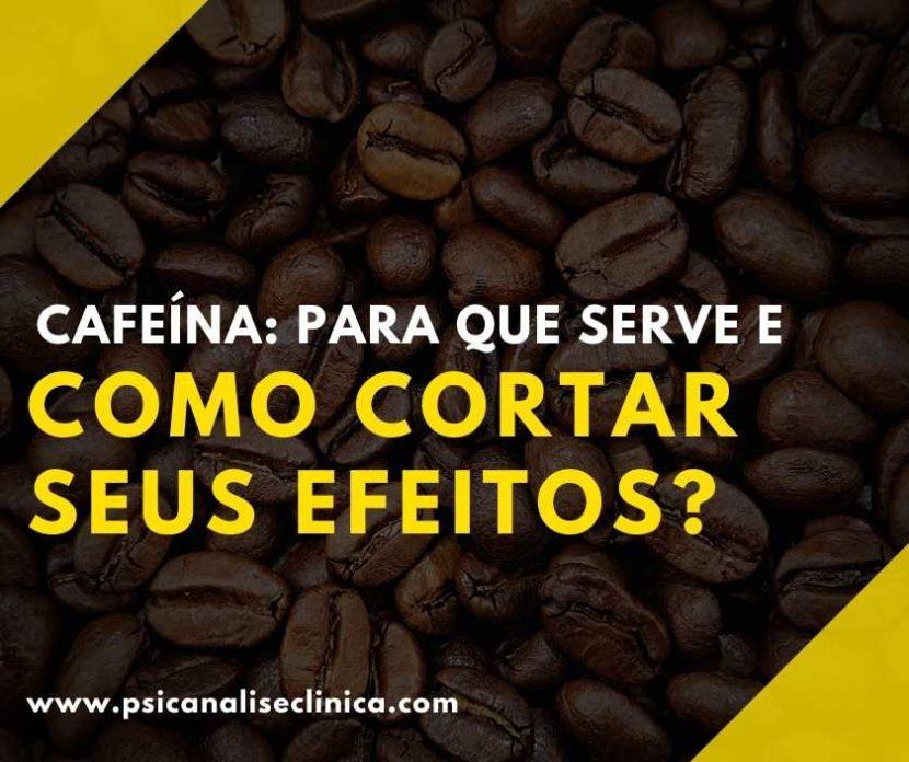 Você conhece os efeitos da cafeína no corpo humano? Nesse artigo, mostramos para que ela serve e como cortar seus efeitos. Confira!