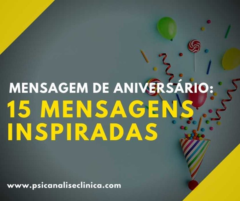 Que tal se inspirar para comemorar a data das pessoas que você ama? Confira essa lista sobre mensagem de aniversário com 15 frases especiais.