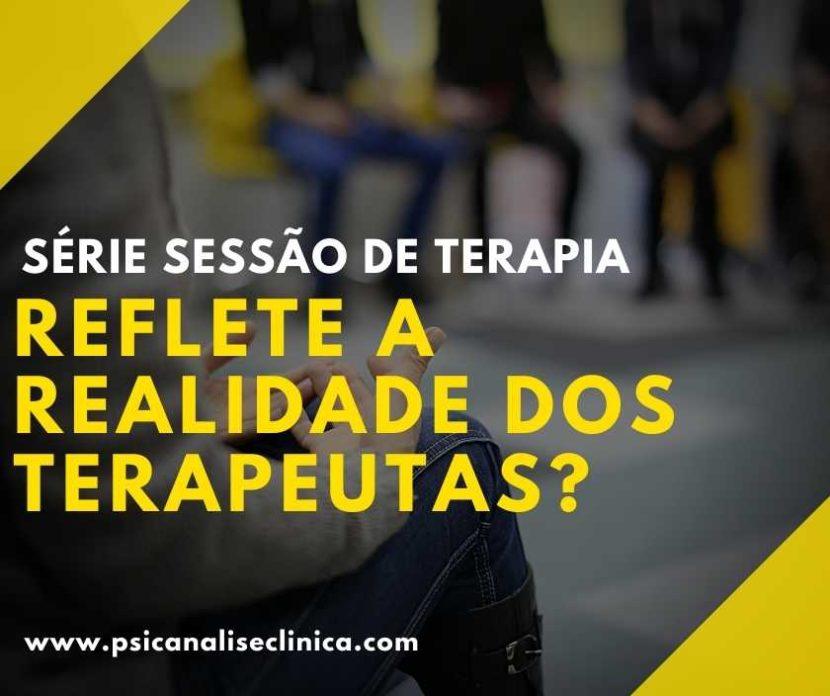 Muitos brasileiros gostaram da série Sessão de Terapia. Mas será que a realidade dos terapeutas da série é a mesma da vida real? Confira!