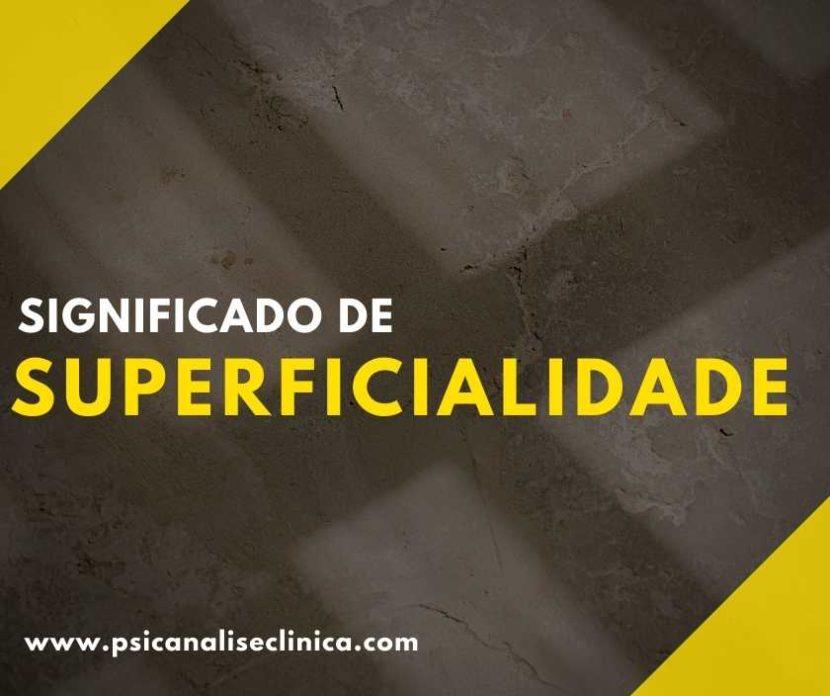 Significado de Superficialidade