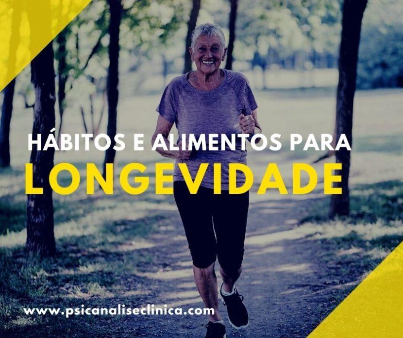 longevidade princípios, fundamentos, alimentos para viver mais