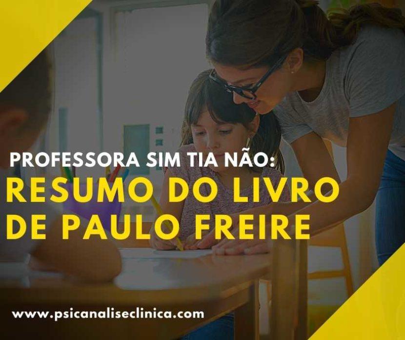 Professora Sim Tia Não é um livro do renomado Paulo Freire. Portanto, confira nesse artigo o resumo dessa obra tão importante!