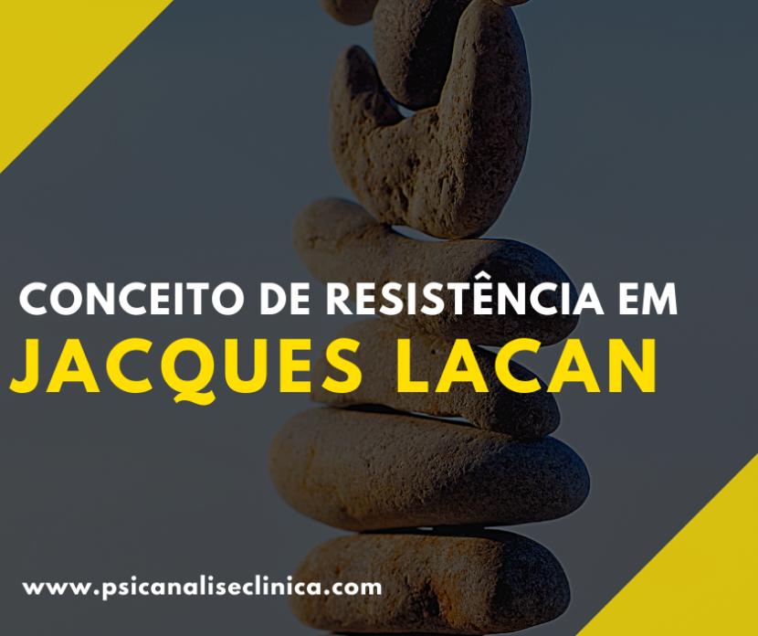 conceito de resistência em Jacques Lacan