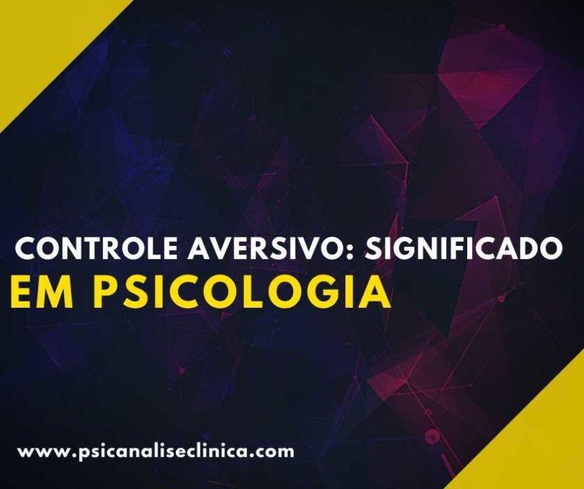 Você sabe o que é controle aversivo? Pois, nosso subconsciente trabalha de maneiras misteriosas. Então, confira esse artigo para saber mais!